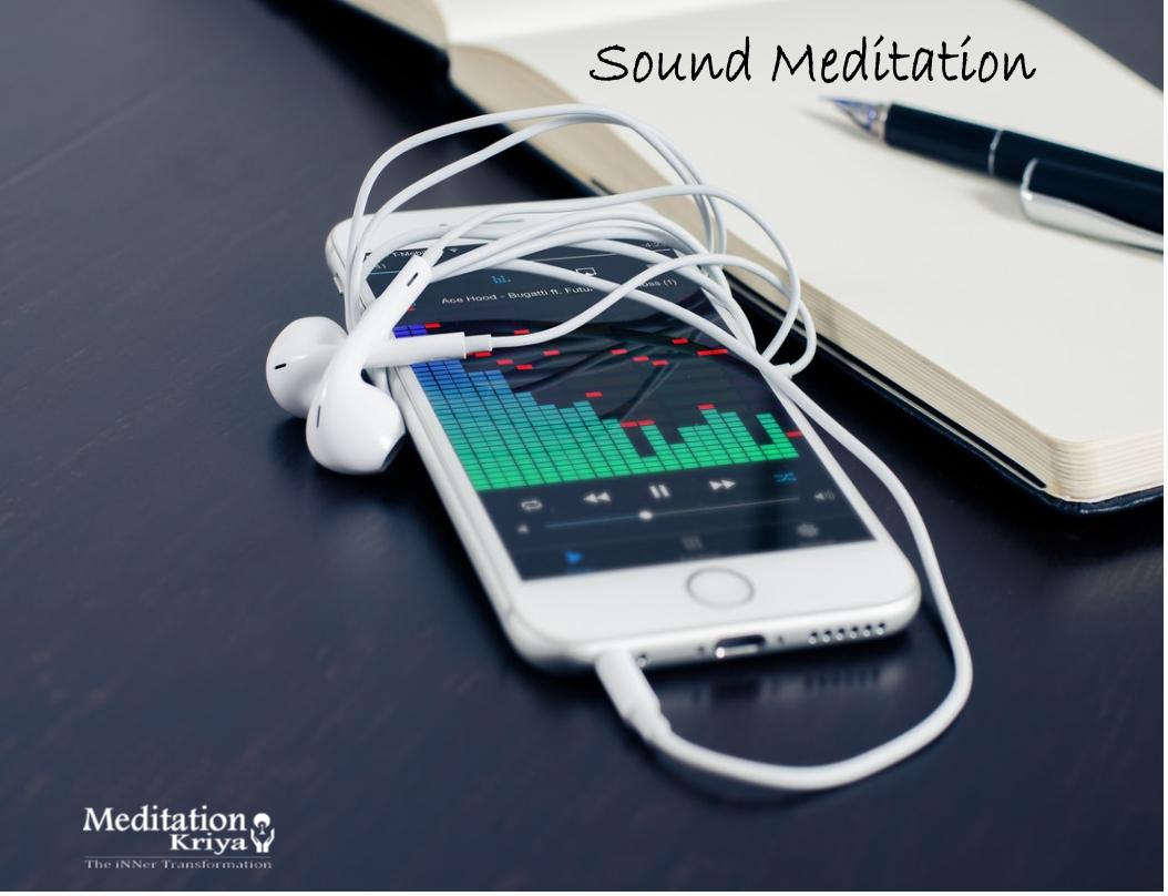 Sound Meditation Kriya MeditationKriya